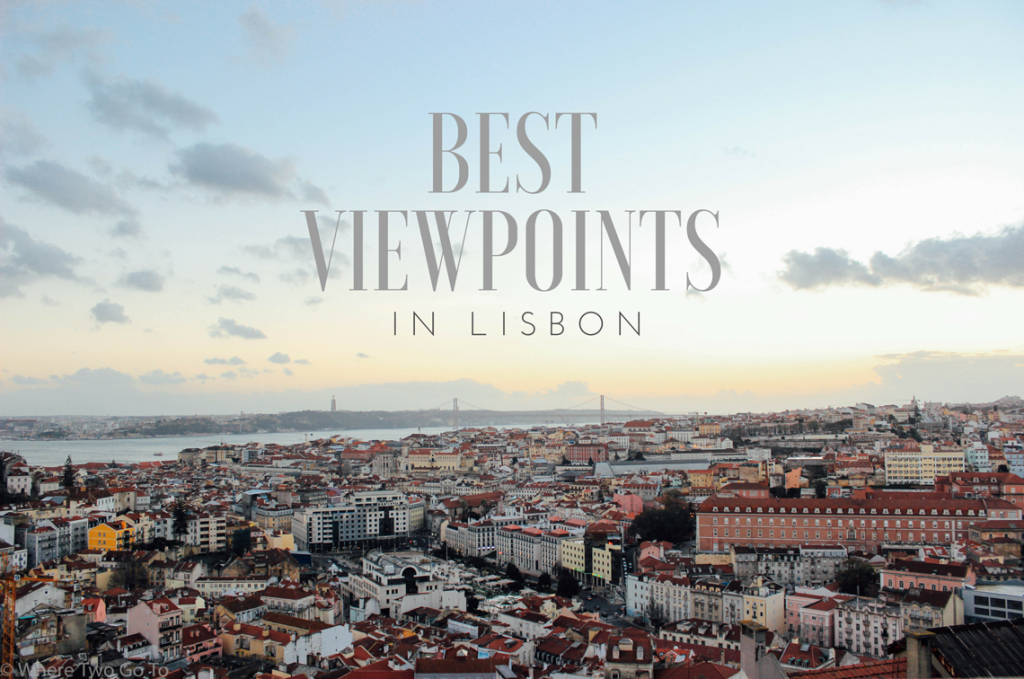 What to see in Lisbon? Start with the viewpoints!
